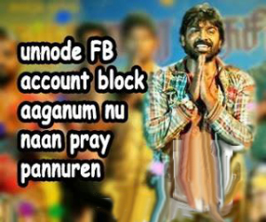 Unnode FB Account Block Aganum Nu Naan Pray pannuren