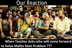 Our Reaction When Maths Teacher Call Forward