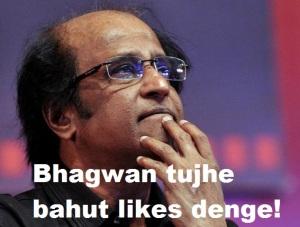Rajinikanth Bhagwan Tujhe Bahut Likes Denge