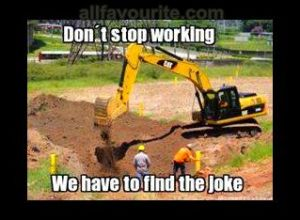 don't stop working we have to find the joke