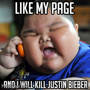 Like my page and I will kill justin Bieber