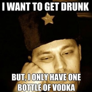 i want to get drunk but, i only have one bottle of vodka