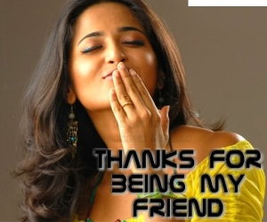 Anuskha Thanks For Being My Friend