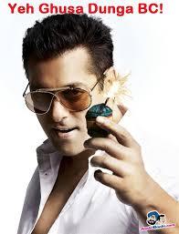 Salman Khan yeh ghusa dunga BC