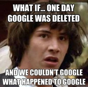 what if one day google was deleted