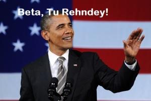 Beta Tu Rehendey Barack Obama