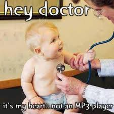 Hey Doctor It's My Heart Not An MP3 Player