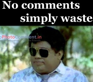 No Comments Simply Waste- Senthil