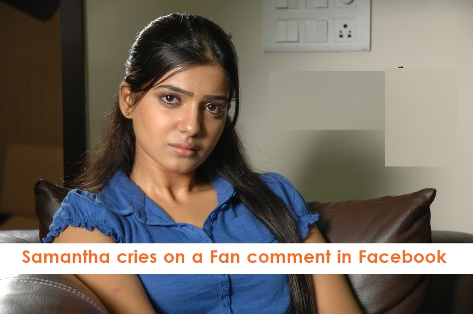 Samantha Cries On A Fan Comment In Facebook