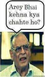 Arey Bhai Kehna Kya Chahte Ho