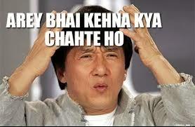 Arre Bhai Aakhir kehna kya chahte ho