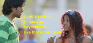 juniors seniors in question veyakudadu like that understood