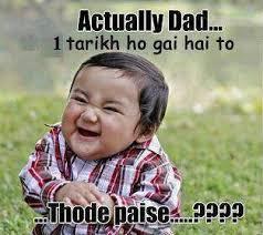 actually dad I tarikh ho gai hai to