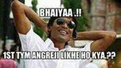 Bhaiyaa 1st tym angerji likhe ho kya