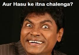 Aur Hasu Ke Itna Chalenga