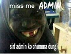 miss me admin sirf admin ko chumma dungi