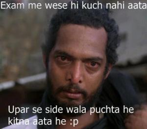 exam me wese hi kuch nahi aata