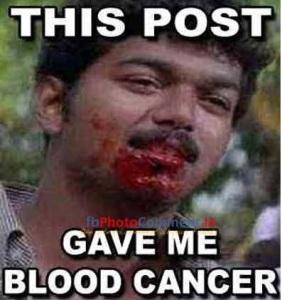 vijay post gave me blood cancer