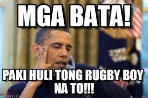 Mga Bata!, Paki Huli Tong Rugby Boy Na To!!!
