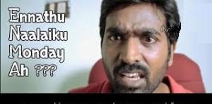 Ennathu Naalaiku Monday Ah? Funny Reaction