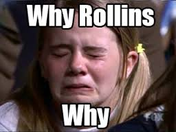 Why Rollins Why Funny Face Reaction
