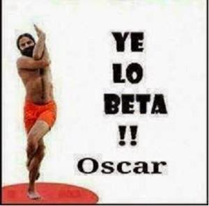 Ye Lo Beta!! Oscar
