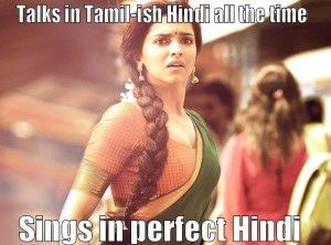 Talks In Tamil-ish Hindi All The Time Sings In Perfect Hindi