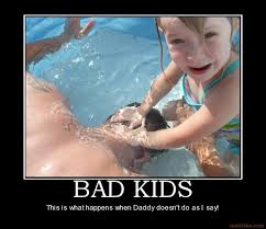 Bad Kids This Is What Happens When Daddy Doesn't Do As I Say!