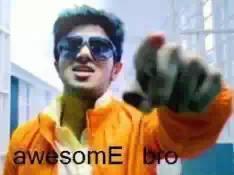 Awesome Bro- Dulquar Salman