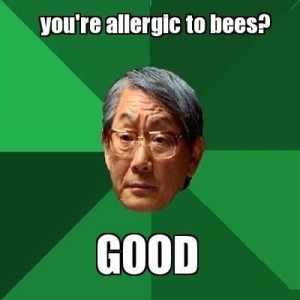 You're Allergic To Bees? Good