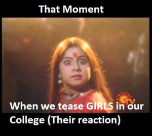 That Moment - When We Tease Girls In Our College