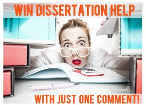 Win Dissertation Help with One Comment!