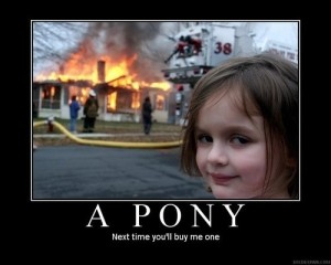 A Pony Next Time You'll Buy Me One