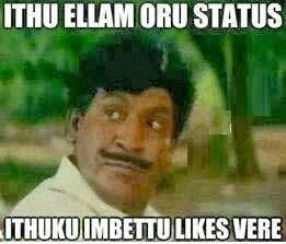 Ithu Ellam Oru Status Ithuku Imbuttu Like Vere