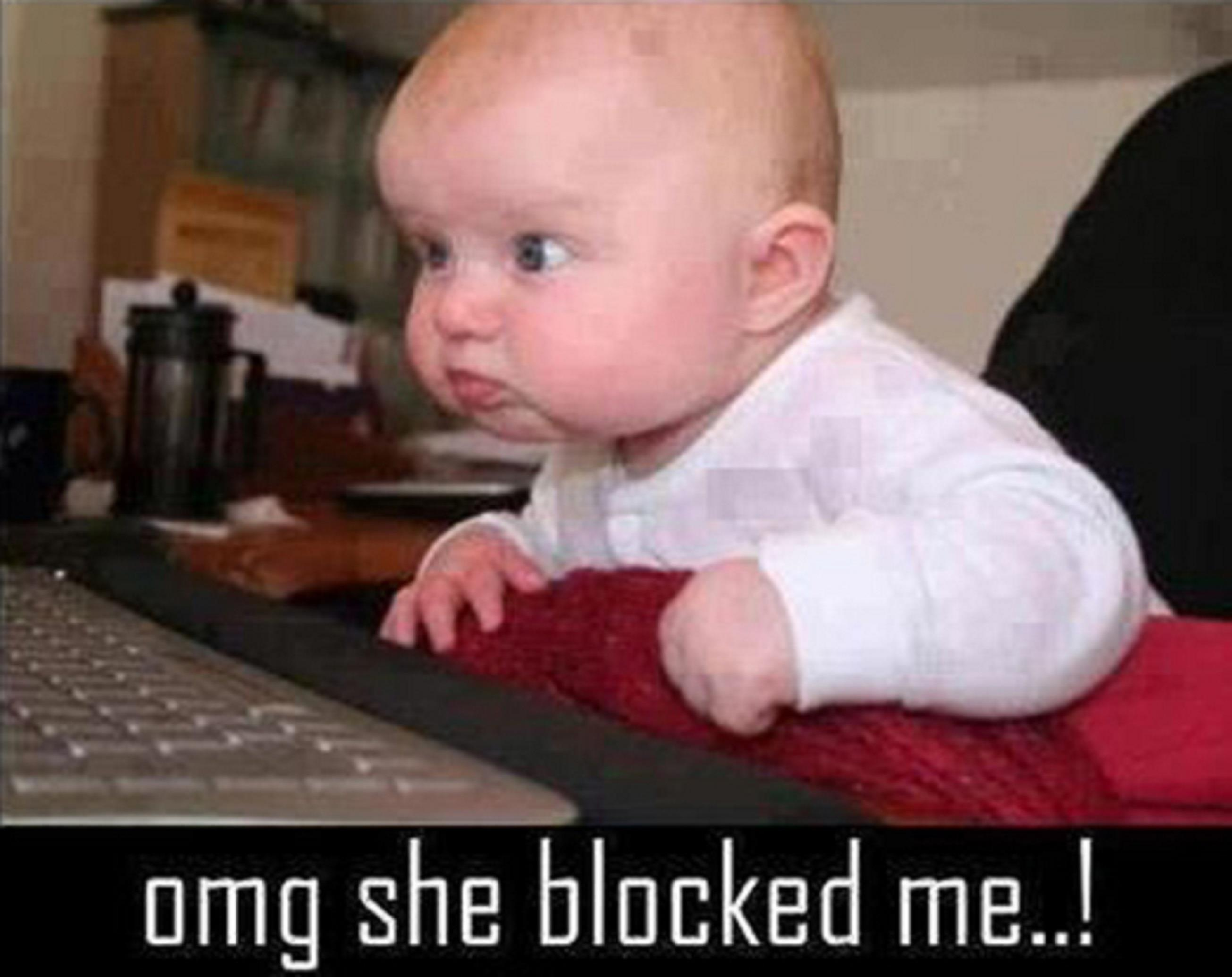 Baby-Omg She Blocked Me...!