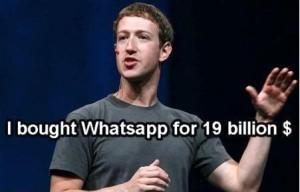 I Bought Whatsapp For 19 Billion $