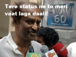 Tere Status Ne To Meri Vaat Laga Daali - Rajnikanth