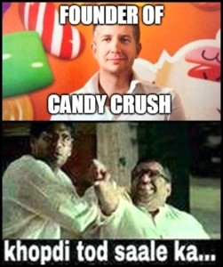 Founder Of Candy Crush Funny Comment