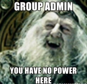 Group Admin You Have No Power Here Funny Image