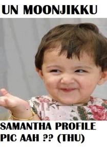 Un Moonjikku Samantha Profile Pic Aah?? Baby Comment