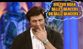 Did You Mean Ballet Dancers Or Balle Dancers?
