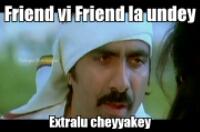 Friend Vi Friend La Undey Extralu Cheyyakey