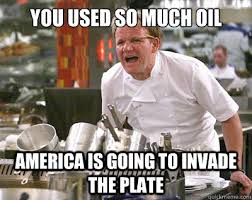You Used So Much Oil America Is Going To Invade The Plate
