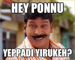 Hey Ponnu Eppadi Yirukeh?-Vadivelu