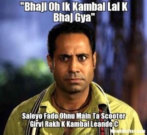 Bhaji Oh Ik Kambal Lai K Bhaj Gya...