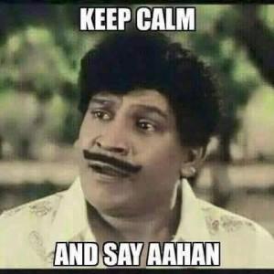 Keep Calm And Say Aahan-Vadivelu