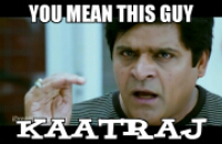 You Mean This Guy Kaatraj