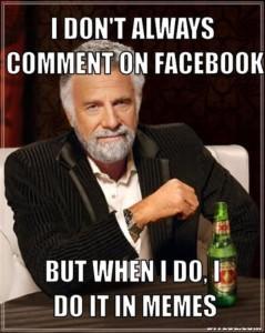 I Don't Always Comment On Facebook