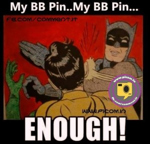 My BB pin.... My BB pin Enough!