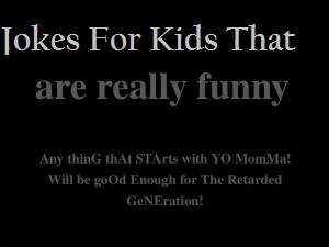 Jokes For Kids That Are Really Funny